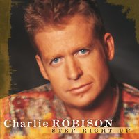 Step Right Up — Charlie Robison