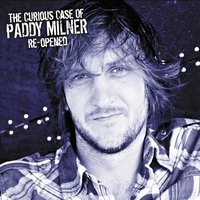 The Curious Case of Paddy Milner Re-Opened — Paddy Milner