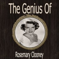 The Genius of Rosemary Clooney — Rosemary Clooney