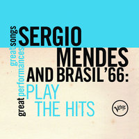 Plays The Hits (Great Songs/Great Perfomances) — Sergio Mendes & Brasil '66