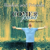 Come Thou Fount and Other Hymns — Ruskin Clay