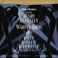 Lullaby Of Broadway: The Best of Busby Berkeley at Warner Bros. — сборник
