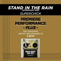 Stand In The Rain (Premiere Performance Plus Track) — Superchick