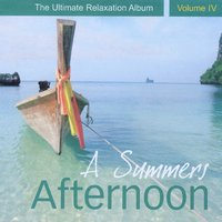 A Summers Afternoon - The Ultimate Relaxation Album, Vol. IV — Llewellyn