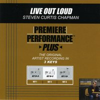Live Out Loud (Premiere Performance Plus Track) — Steven Curtis Chapman
