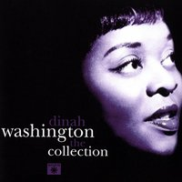 Dinah Washington The Collection — Dinah Washington
