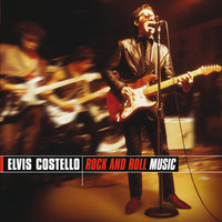 Rock And Roll Music — Elvis Costello