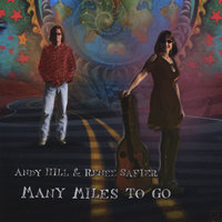 Many Miles To Go — Andy Hill & Renee Safier