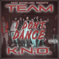 I Dont Dance — K.N.O. Mob
