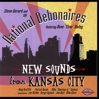 New Sounds From Kansas City — The National Debonaires