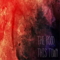 This Town — The Rood