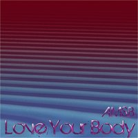 Love Your Body — A.ms.B.