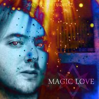 Magic Love — Jean-Philippe Tremblay