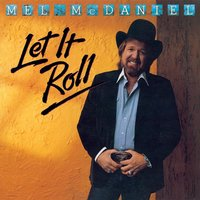 Let It Roll — Mel McDaniel