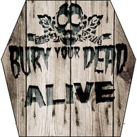 Alive — Bury Your Dead