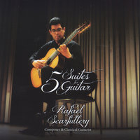 5 Suites for Guitar By Rafael Scarfullery, Composer and Classical Guitarist — Rafael Scarfullery