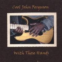 With These Hands — Cool John Ferguson