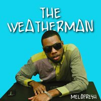 The Weatherman — Melofresh