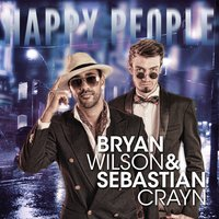 Happy People — Bryan Wilson & Sebastian Crayn