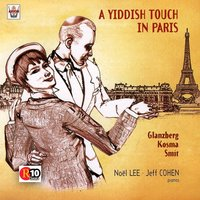 Glansberg, Kosma, Smit : A Yiddish Touch in Paris — Noël Lee, Jeff Cohen