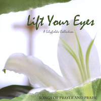 Lift Your Eyes — Lilyfields