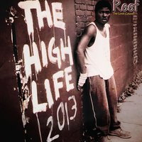 High Life 2013 — Reef the Lost Cauze