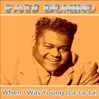 When I Was Young — Fats Domino
