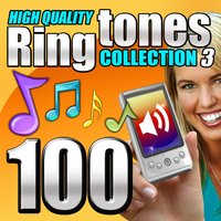 100 High Quality Ringtones, Collection 3 — Ringtone Makers