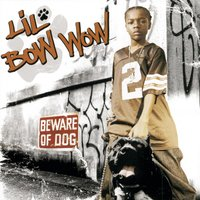 Beware Of Dog — Lil Bow Wow