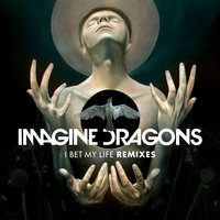 I Bet My Life — Imagine Dragons