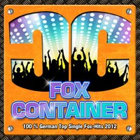 Fox Container - 100 % German Top Single Fox-Hits 2012 — сборник