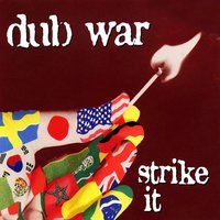 Strike It — Dub War