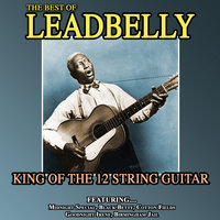 Leadbelly-king Of The 12 String Guitar — Leadbelly