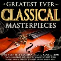 Greatest Ever Classical Masterpieces - The Very Best Classical Music Collection — Leopold Stokowski, Jeremiah Clarke, Thomas Beecham, Francesco Maria Piave, Adrian Boult
