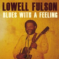 Blues With a Feeling — Lowell Fulson
