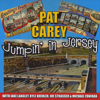 Jumpin' in Jersey — Pat Carey
