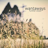 Further Closer — Wantaways