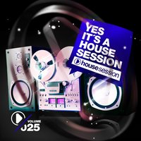 Yes, It's a Housesession-, Vol. 25 — сборник