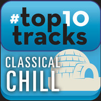#top10tracks - Classical Chill — сборник