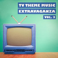 TV Theme Music Extravaganza, Vol. 3 — TV Theme Song Library