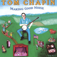 Making Good Noise — Tom Chapin