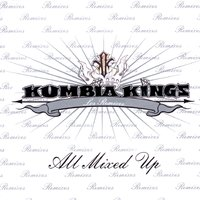 All Mixed Up - Los Remixes — Kumbia Kings