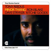 Minor Thang — Ron Blake, Dave Stryker, Ron McBee, Tony Reedus Quartet, Ritchie Goods