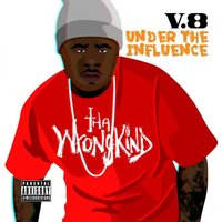 Under the Influence — V8