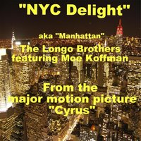 "Nyc Delight (Manhattan) [From ""Cyrus""] [feat. Moe Koffman] — The Longo Brothers"
