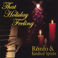 That Holiday Feeling — Ronfo & Kindred Spirits
