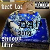 C Day Song (feat. Snoopy Blue) — Beef Loc, Snoopy Blue