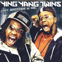 My Brother & Me - Clean — Ying Yang Twins