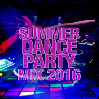 Summer Dance Party Mix 2016 — Summer Party Hits 2015