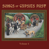 Songs of Gypsies Past, Vol. 1 — сборник